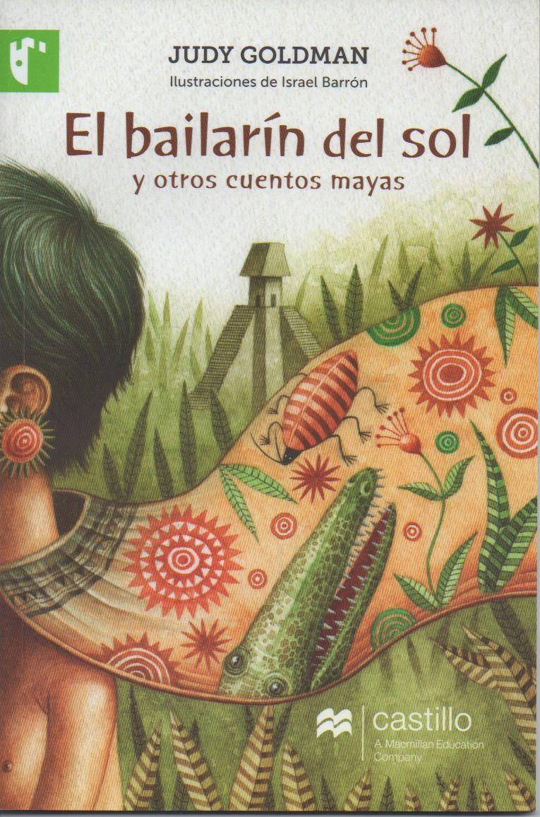 Cinco mágicos cuentos mayas con las ilustraciones de Israel Barrón. Five magical Maya stories with illustrations by Israel Barrón.