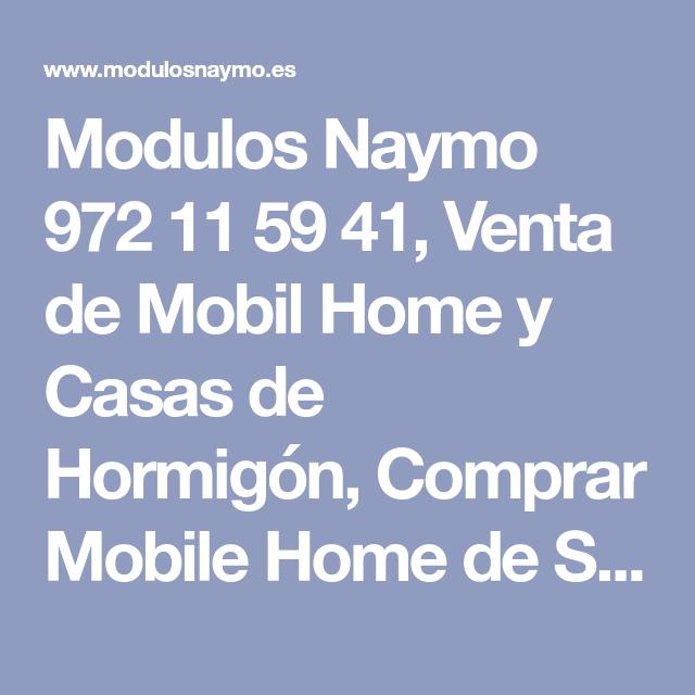 Modulos Naymo 972 11 59 41 Venta De Mobil Home Y Casas De