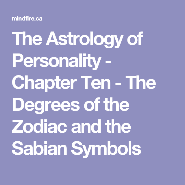 The Astrology Of Personality Chapter Ten The Degrees Of The