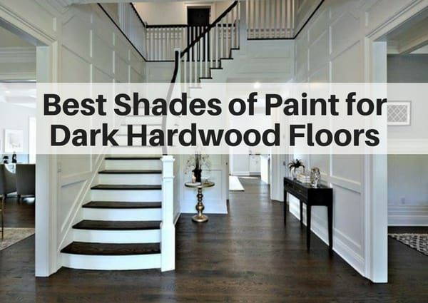 Best shades of paint for dark hardwood floors #darkflooring