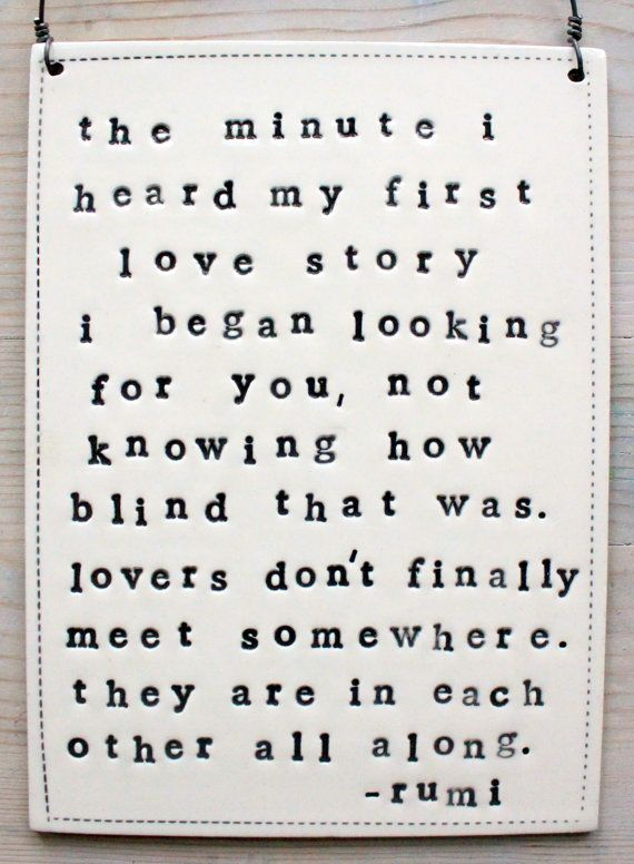 Love Plaques Quotes Endearing Plaque Rumi My First Love Story Quotemade Tombartstudios