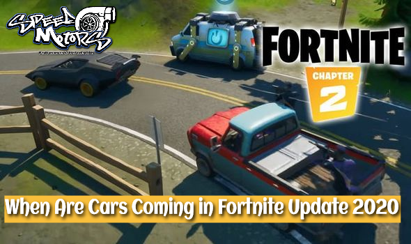 When Are Cars Coming in Fortnite Update 2020 to