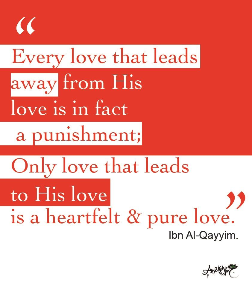 Muslim Quotes On Love If Your Love Leads Away From Allah Then It Is A Punishment