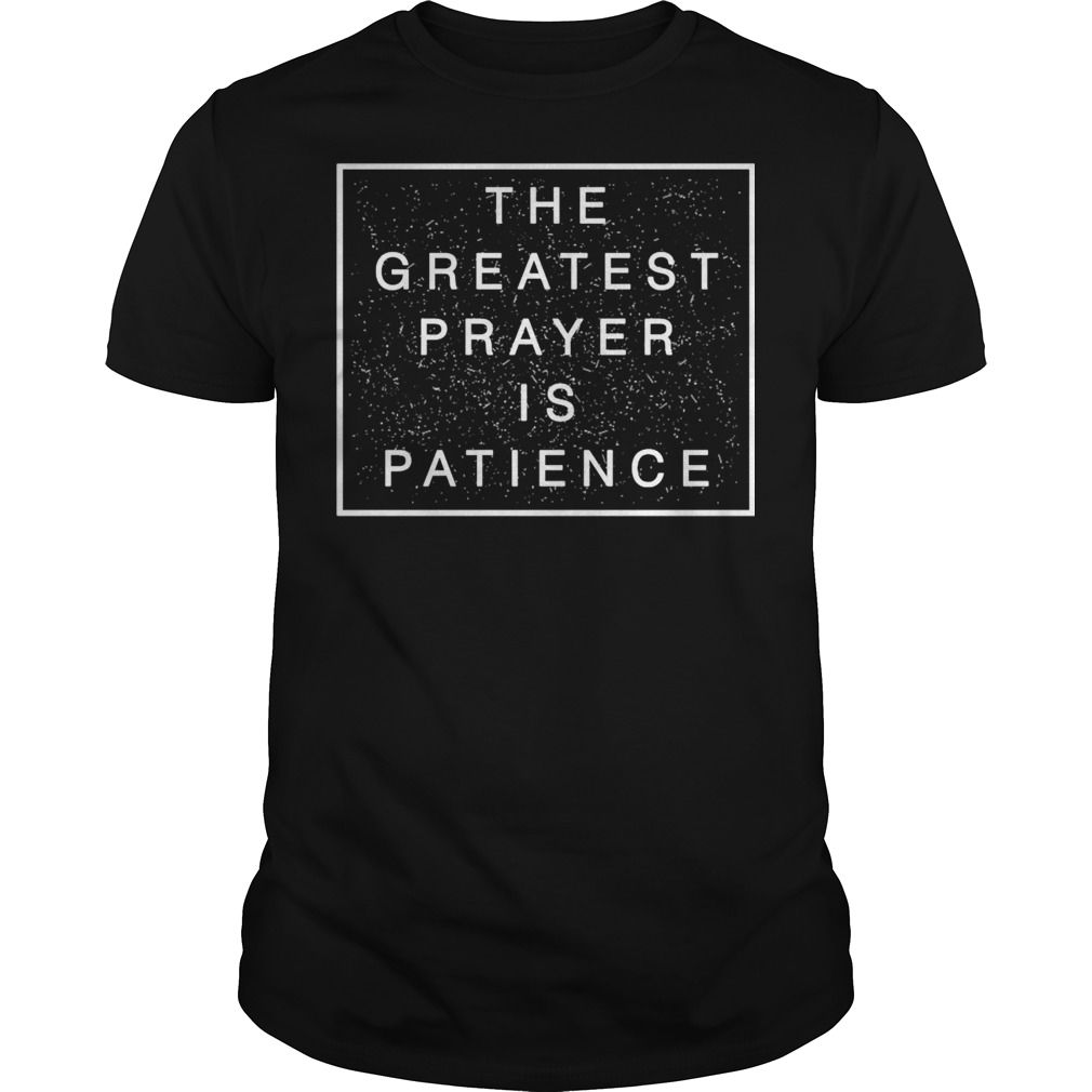 Buddhist quotes the greatest prayer is patience shirt tshirt buddhist quotes the greatest prayer is patience shirt tshirt hoodie order here thecheapjerseys Images