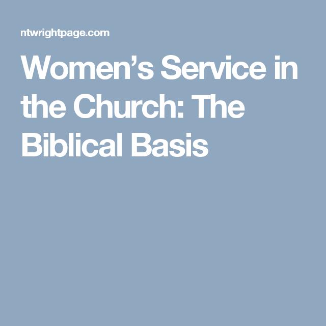 Women's Service in the Church: The Biblical Basis