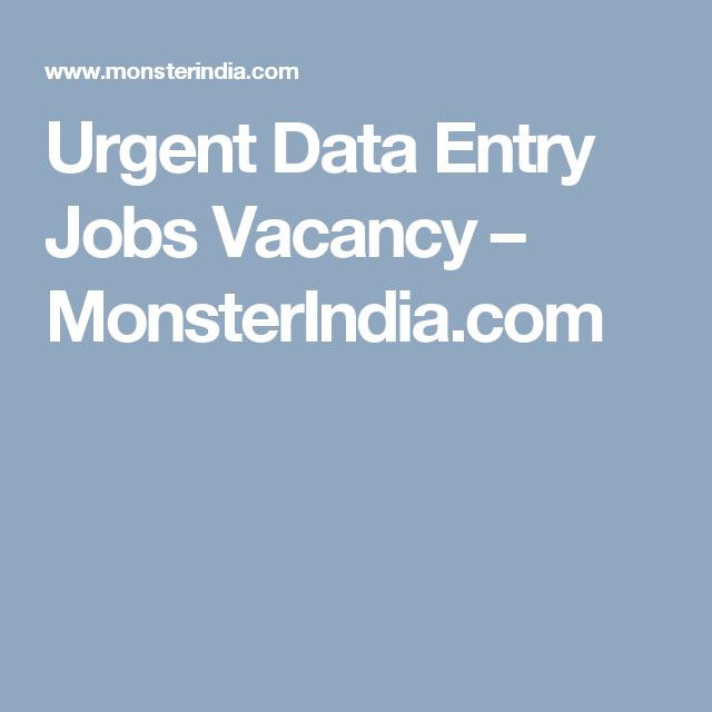 Urgent Data Entry Jobs Vacancy Monsterindia Com Entry Jobs Data Entry Jobs Data Entry