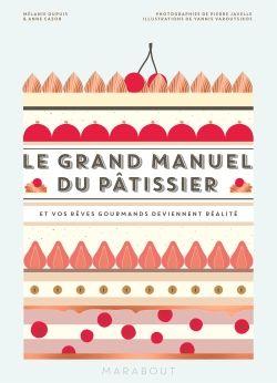 LE GRAND MANUEL DE PATISSERIE Livre Marabout Recette Cuisine - Editer un livre de cuisine