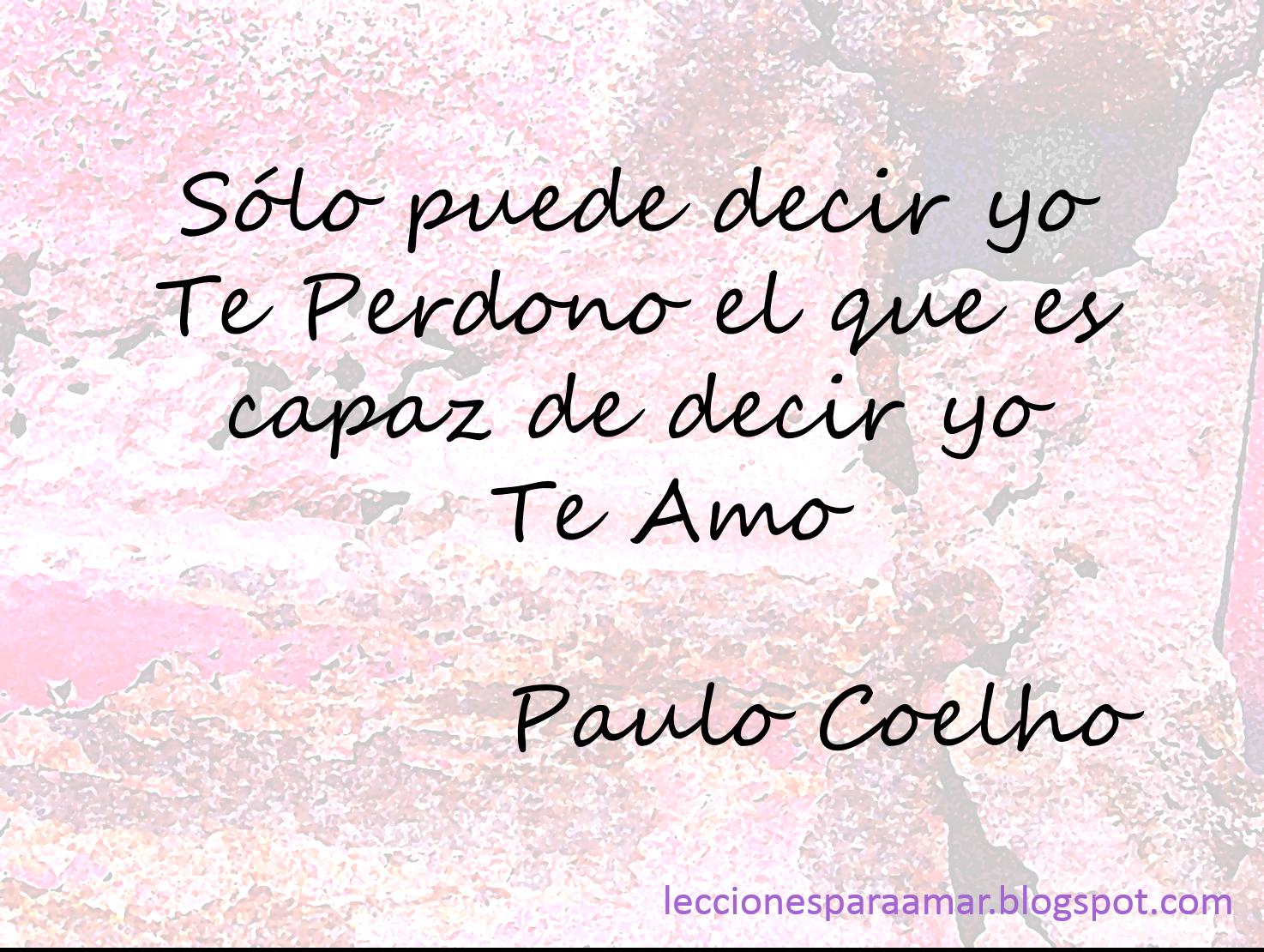 Frase De Paulo Coelho Sobre El Perdon Y El Amor Paulo Coelho