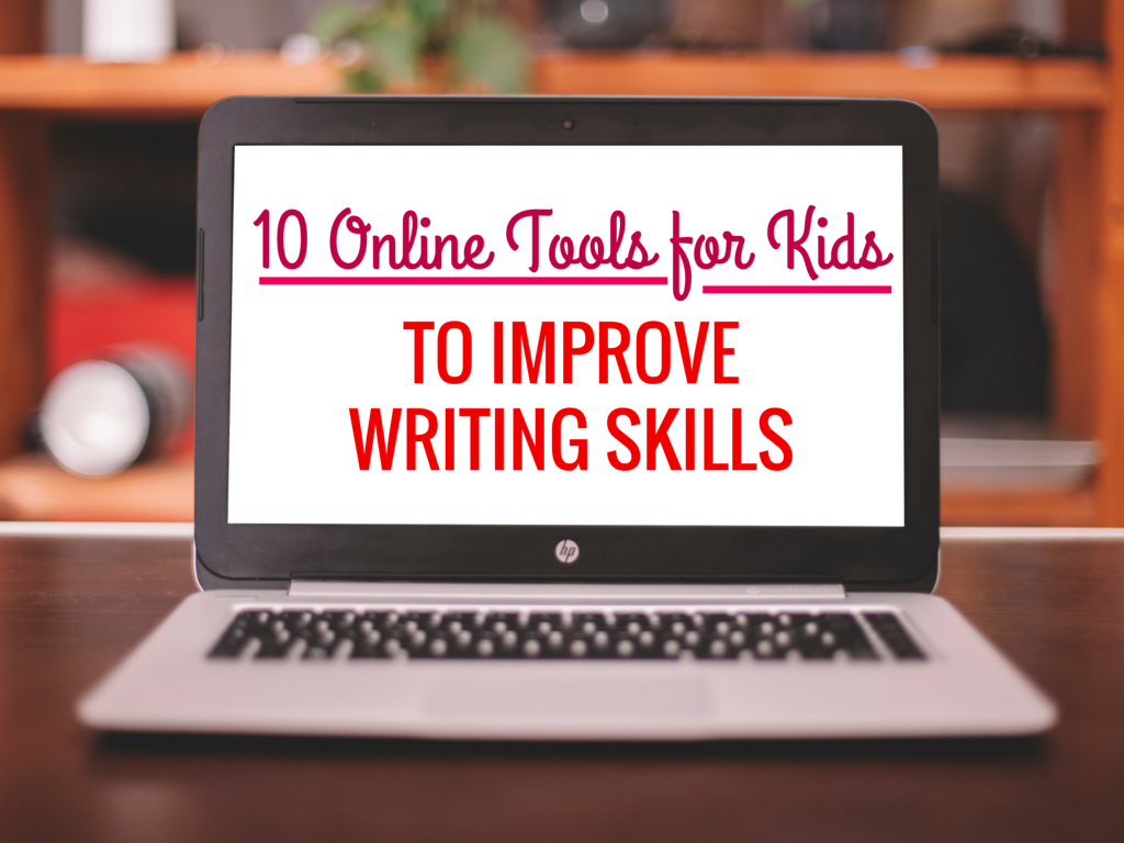 10 Online Tools For Kids To Improve Writing Skills