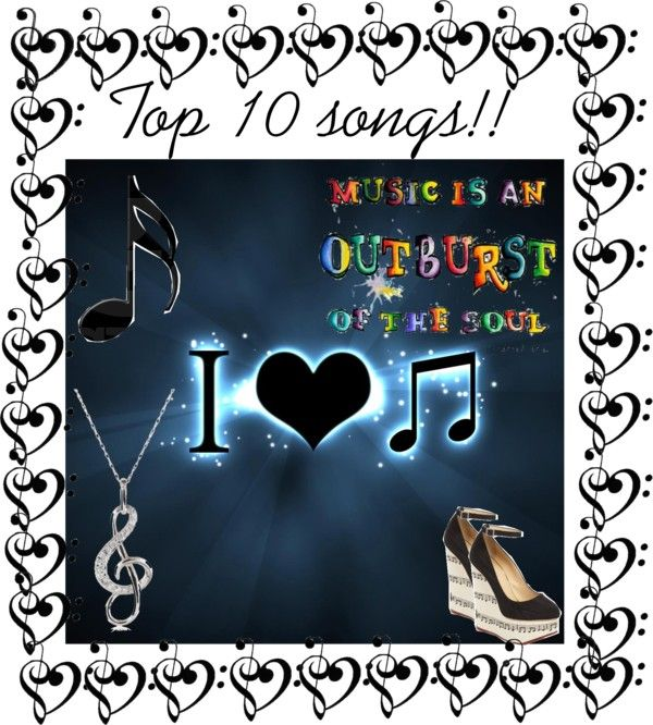 """Top 10 songs!"" by tip-glitter-girls ❤ liked on Polyvore"