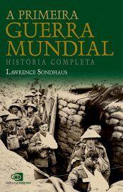 Baixar livro a primeira guerra mundial lawrence sondhaus em pdf baixar livro a primeira guerra mundial lawrence sondhaus em pdf epub e mobi ou ler online fandeluxe Images