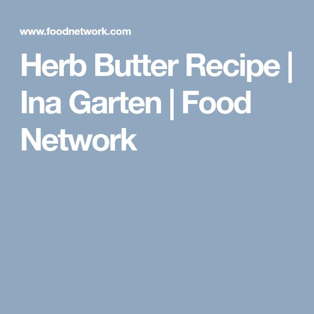 Herb butter recipe herb butter butter recipe and ina garten forumfinder Image collections