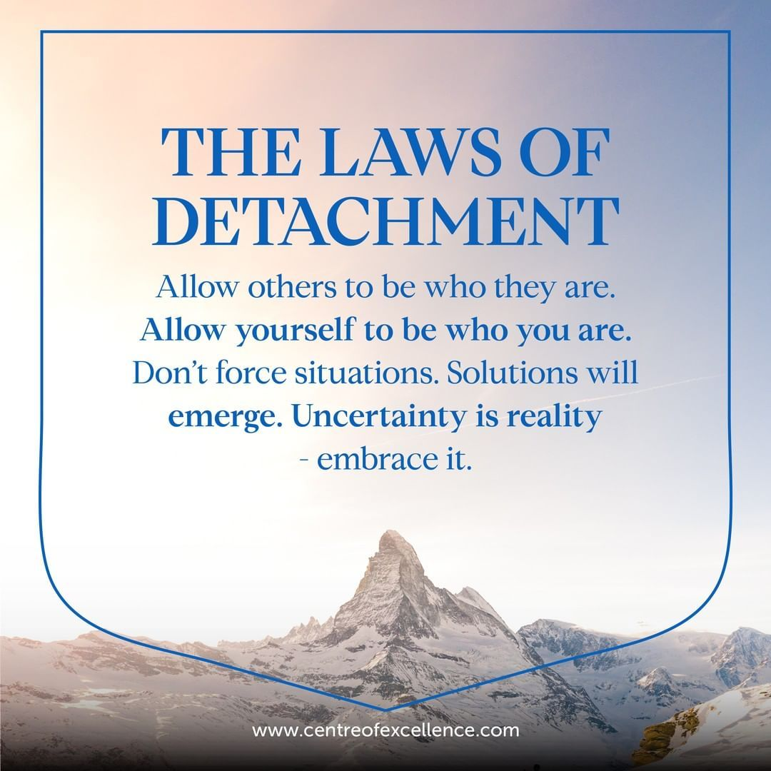 Centre Of Excellence On Instagram The Laws Of Detachment Detachment Quotes Law Of Detachment Hope Quotes Inspirational