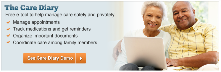 eCare Diary makes caring for loved ones easier by providing comprehensive information, tools and resources to help those seeking and providing long term care. FREE Care diary, FREE radio shows and webinars, FREE tools and FREE resource search engine.