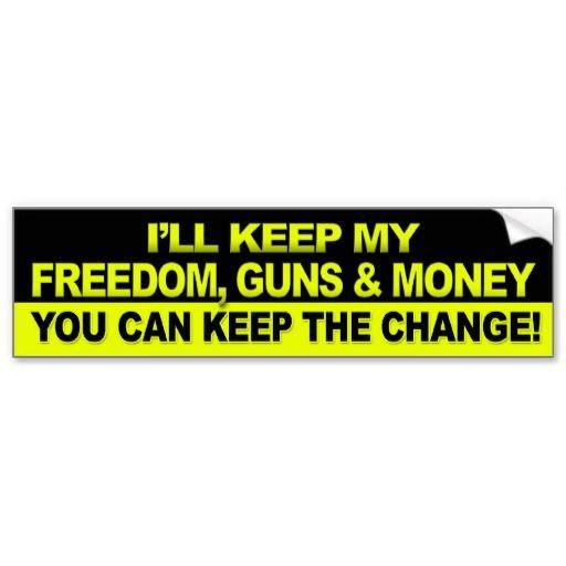 Ill keep my freedom guns money obama bumper sticker