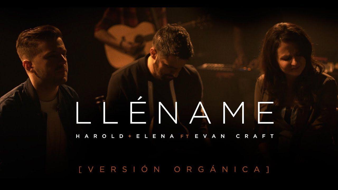 Harold Y Elena Feat Evan Craft Llename Version Organica