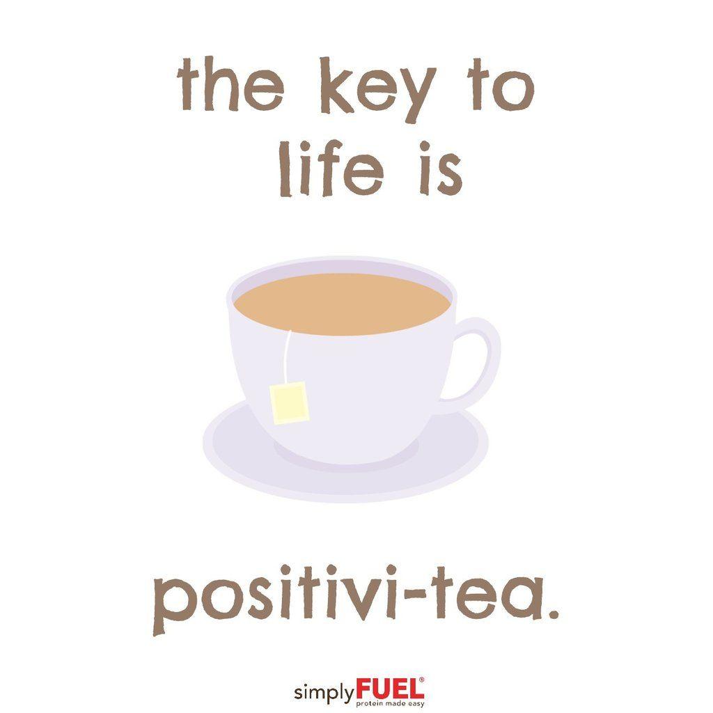 The Key To Life Is Positivi Tea Coffee Captions Instagram Coffee Captions Party Captions