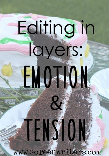 Go Teen Writers: Editing in Layers: Drawing out Emotion and Tension