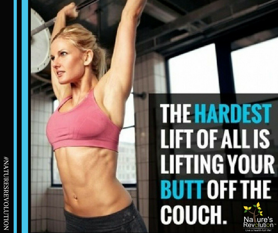 The hardest lift of all is lifting your butt off the couch