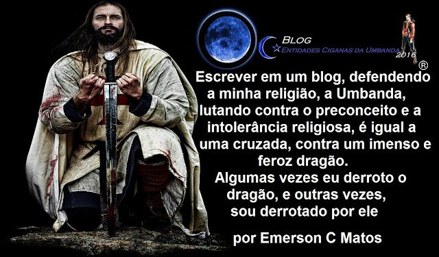Entidades Ciganas da Umbanda (Clique Aqui) para entrar.: A GRANDE CRUZADA DE MINHA VIDA RELIGIOSA, POR EMER...
