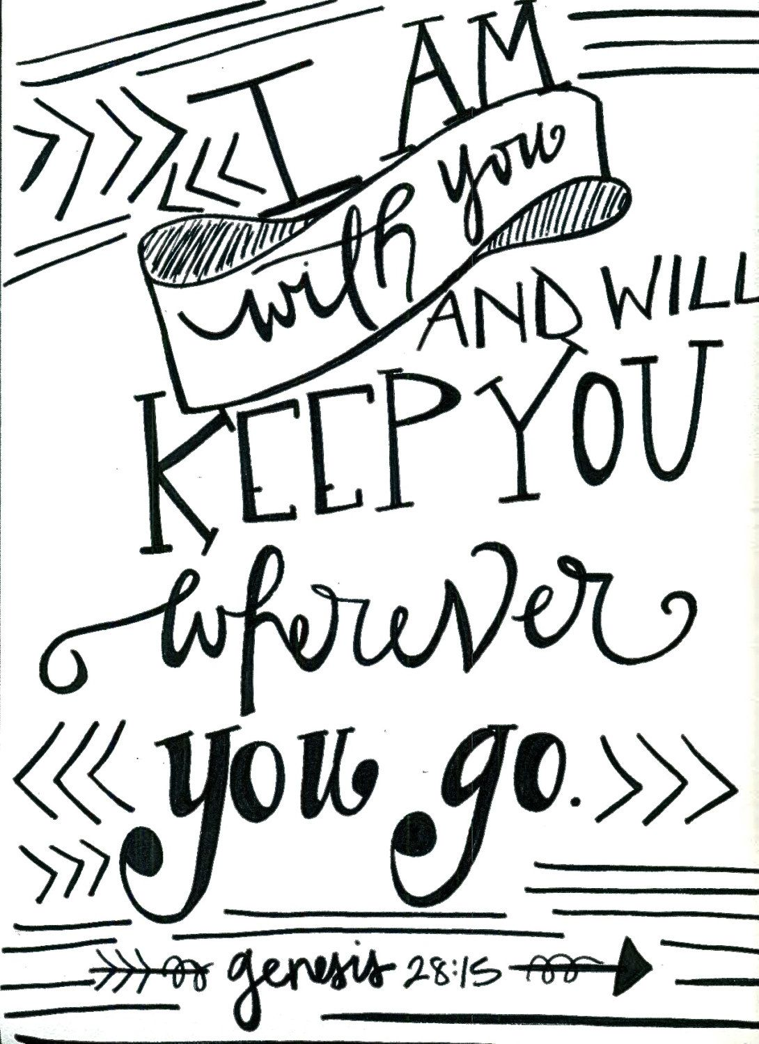I am with you and will keep you wherever you go. Genesis