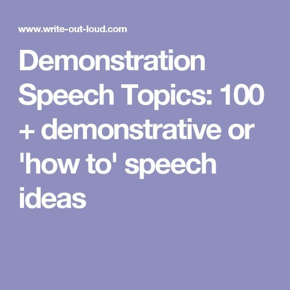 Demonstration Speech Topics   Demonstrative Or How To