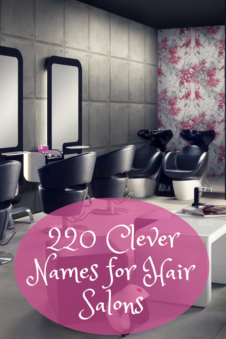 Clever And Fun Names For Your Hair Salon Barbershop Or Beauty Parlor Hair Salon Names Salon Names Hair Salon Business