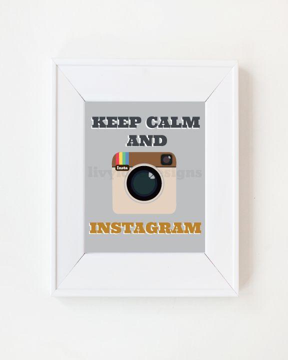"""""""Keep Calm & Instagram"""" print by Livy Love Designs #ilovephotojojo"""