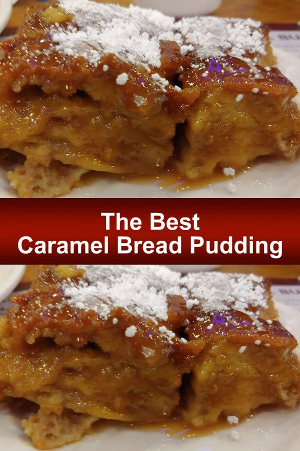 The Best Caramel Bread Pudding