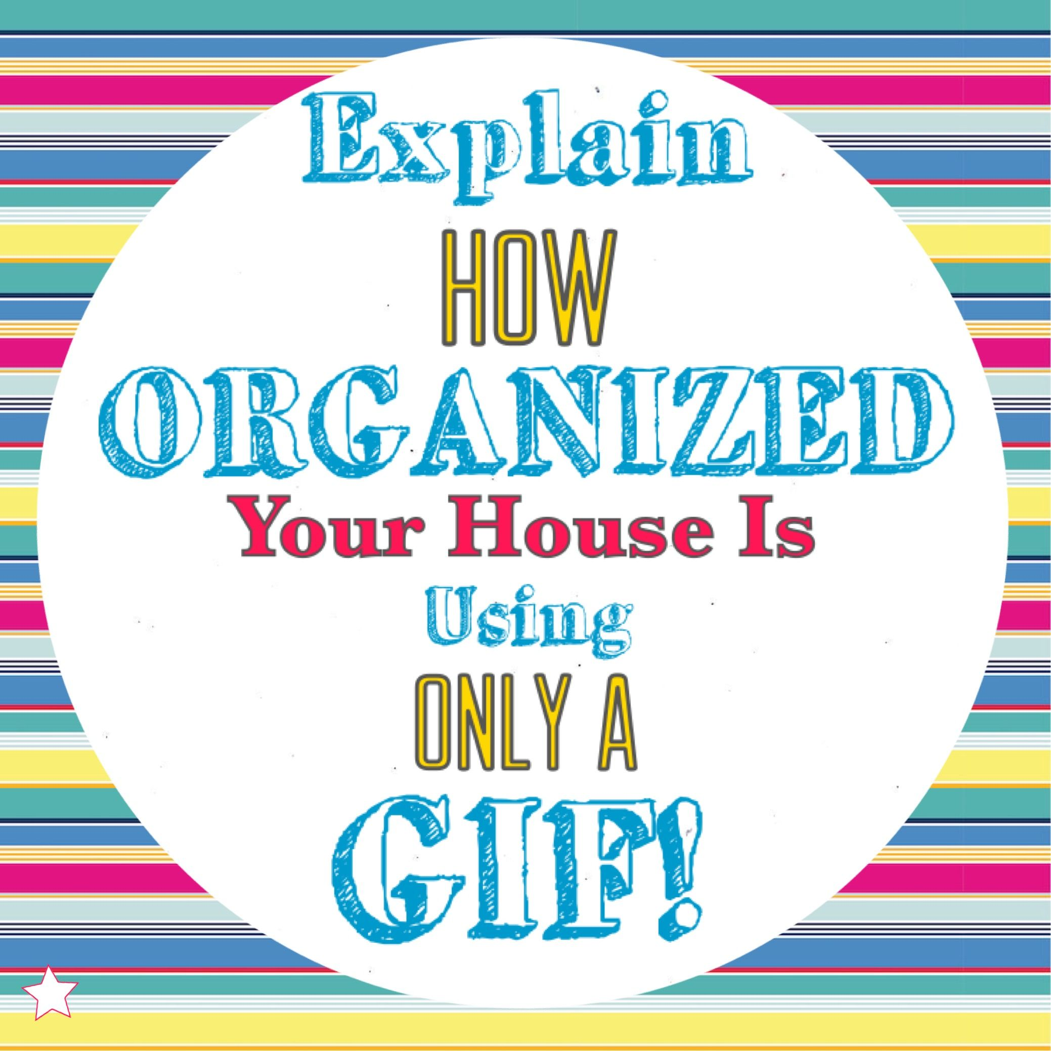 How organized is your house interactive GIF graphic for