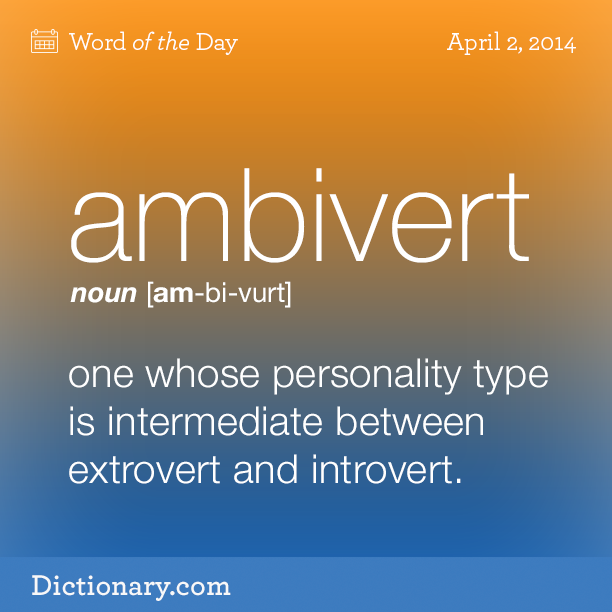 (n.) one whose personality type is intermediate between extrovert and introvert