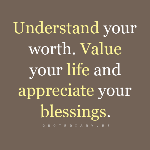 Bible Verses Quotes About Life: Understand Your Worth. Value Your Life And Appreciate Your