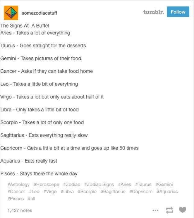 On how you eat at a buffet. | Community Post: 33 Times Tumblr Truly Nailed The Whole Horoscope Thing In 2015