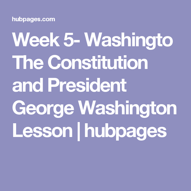 The Constitution And President George Washington Lesson Homeschool