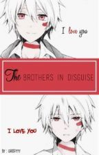 The Brothers In Disguise ( Yandere! twins X Reader