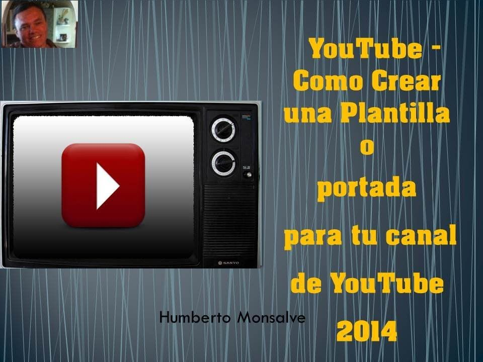 YouTube Como Crear una plantilla o portada para tu canal de YouTube
