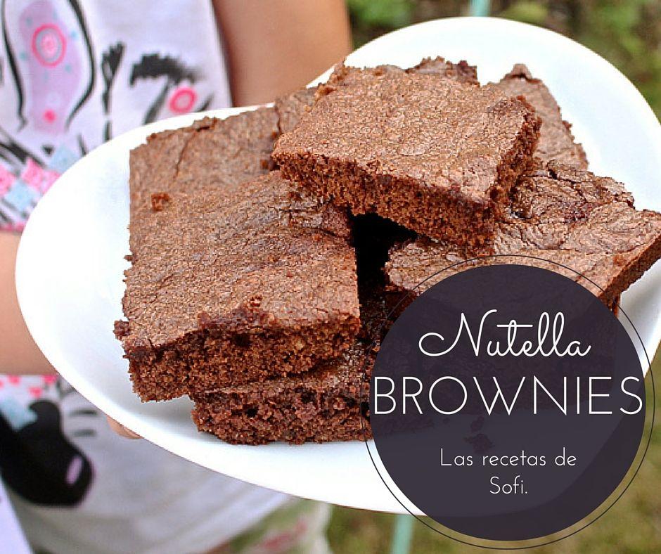 Las Recetas De Sofi Brownies De Nutella 3 Ingredientes Nutella Recetas Galletas De Nutella Nutella
