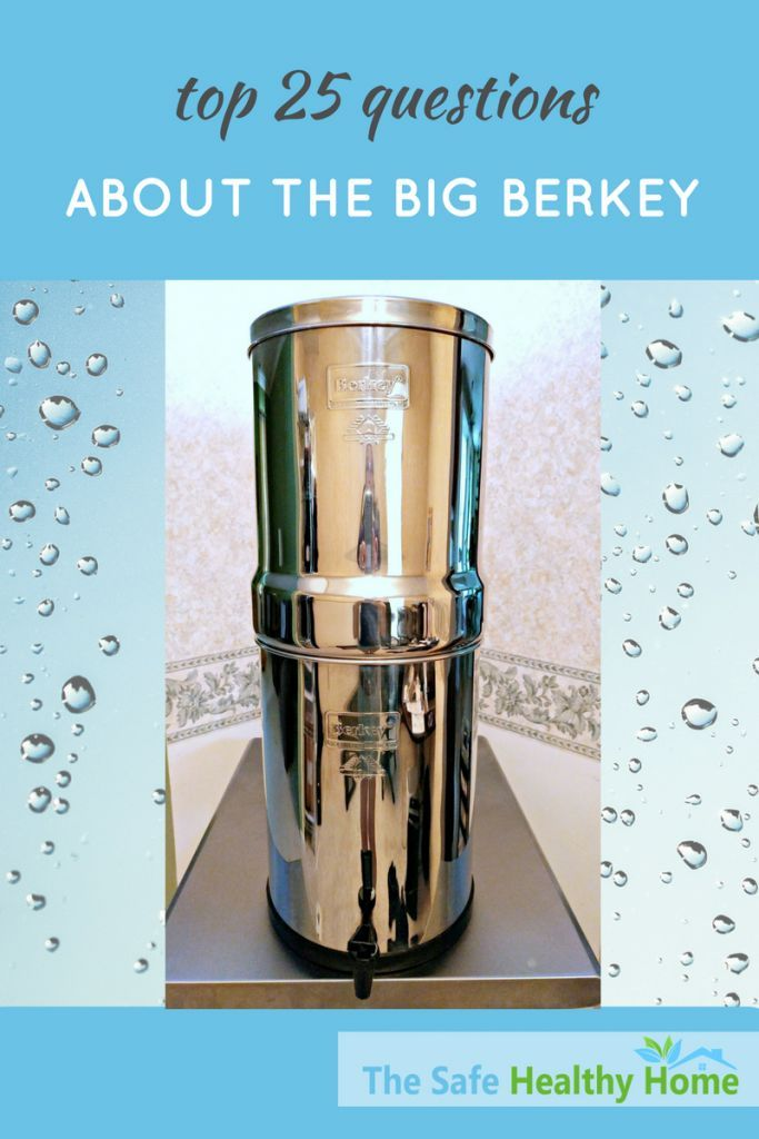 Top 25 Questions About The Big Berkey Water Filter Answered Berkley Water Filter Water Filter Water Purification