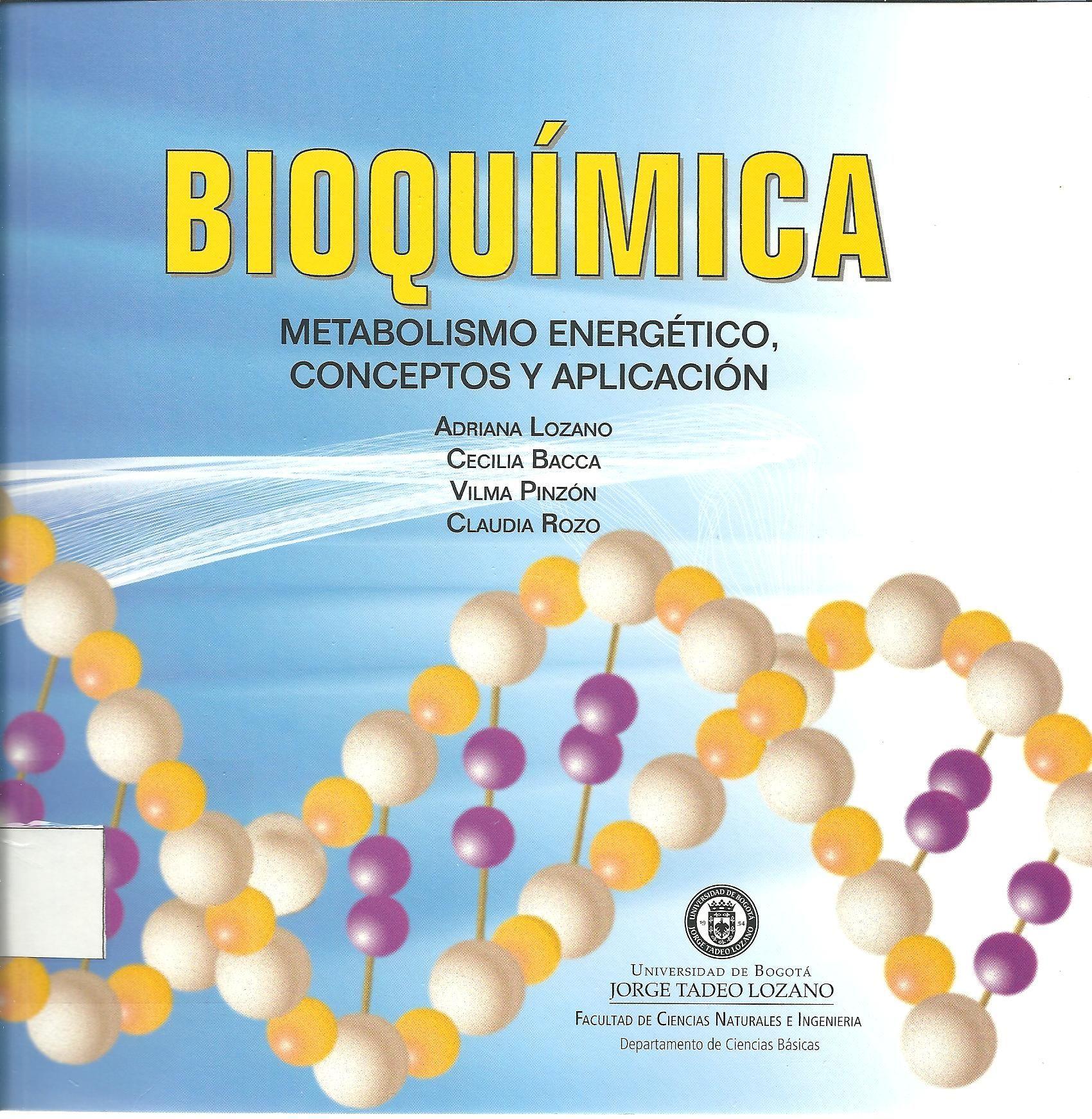 Lozano, Adriana. Bioquímica metabolismo energético..