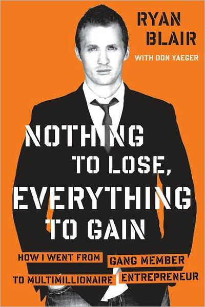 Ryan Blair S Best Seller Nothing To Lose Business Books Books Gang Member
