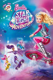 Barbie Star Light Adventure Hd Fullmovie Adventure Movie