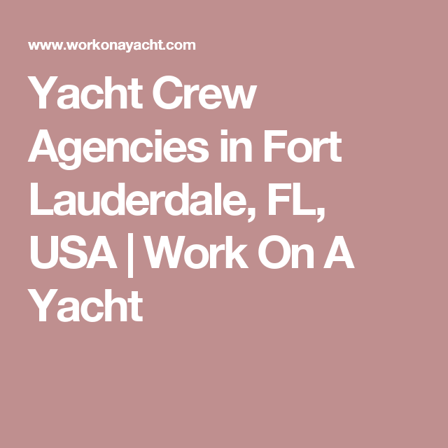 Yacht Crew Agencies In Fort Lauderdale Fl Usa Lauderdale