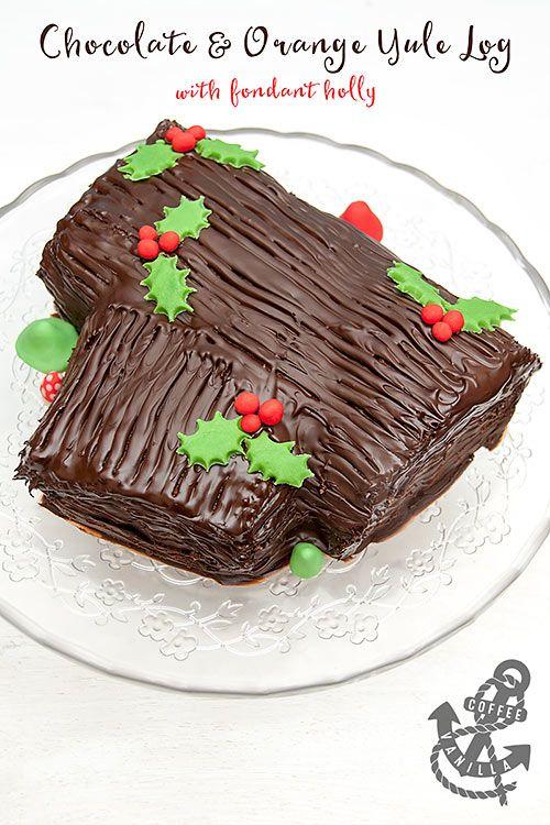 Chocolate Orange Yule Log With Fondant Holly Coffee Vanilla Chocolate Yule Log Chocolate Yule Log Recipe Yule Log Cake