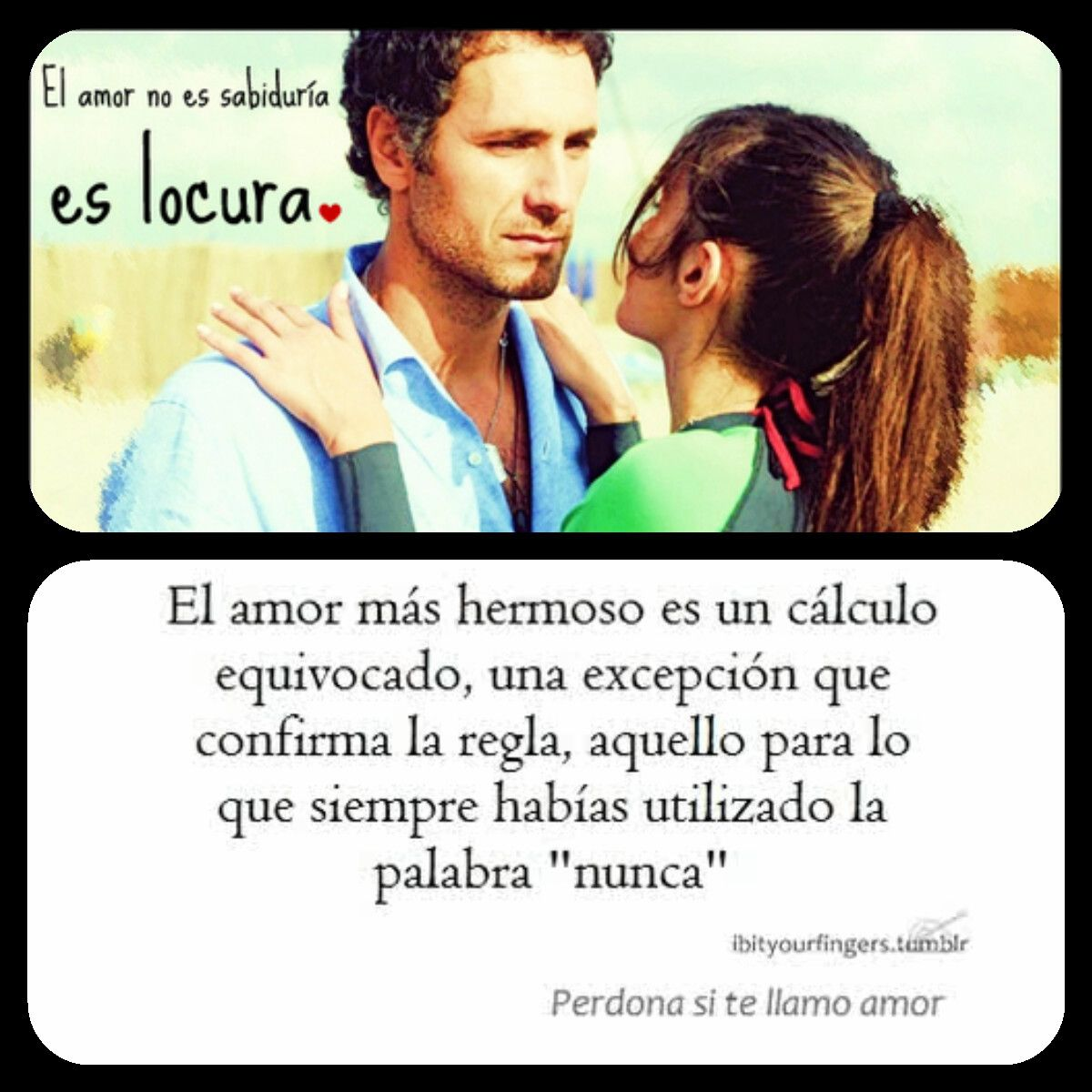Perdona Si Te Llamo Amor Quotes 3 Love Dating Love Y Quotes
