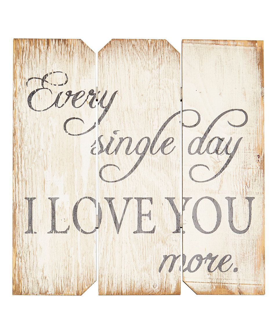 Look what I found on #zulily! White & Black 'Every Single Day I Love You More' Wall Sign by Boulder Innovations #zulilyfinds