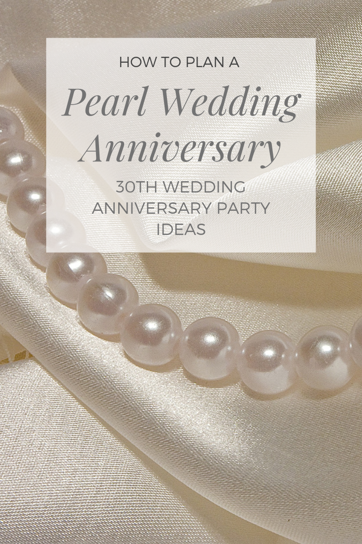 How To Plan The Ultimate Pearl Wedding Anniversary Party Ideas