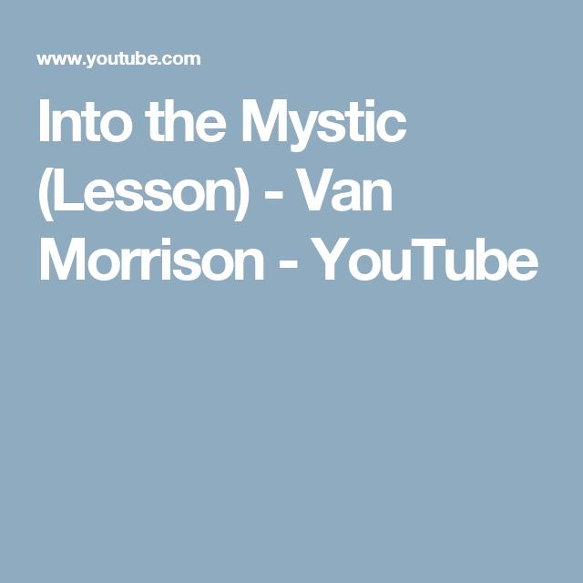 Into the Mystic (Lesson) - Van Morrison - YouTube