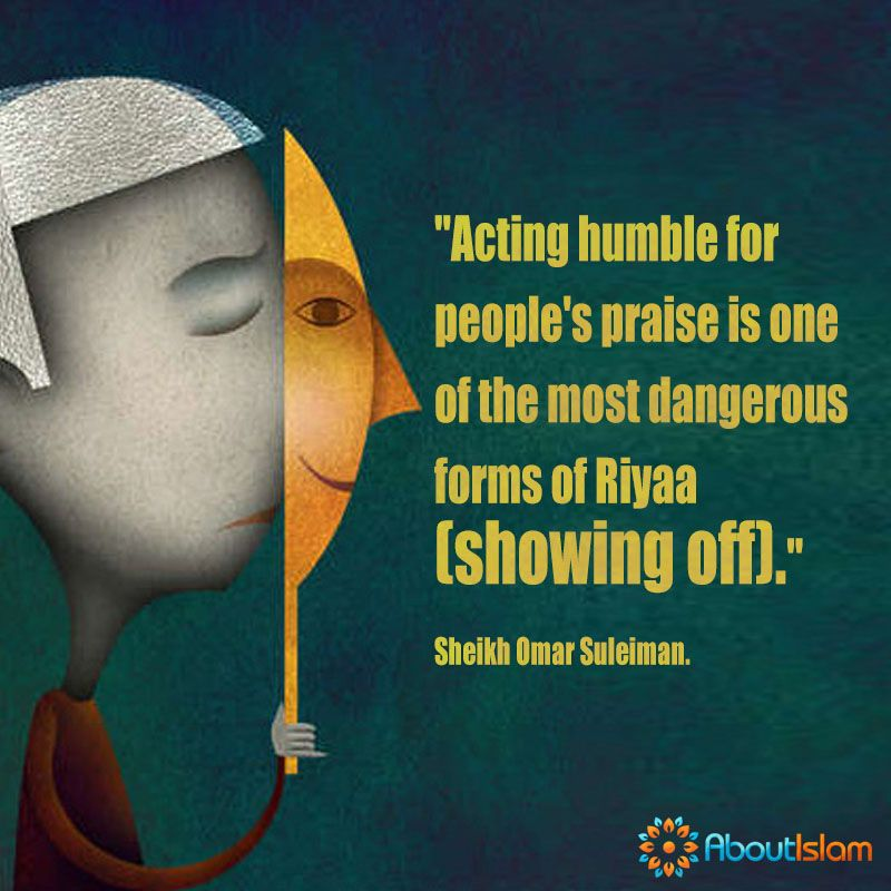 Dont Act Humble For Peoples Praise It Is Showing Off