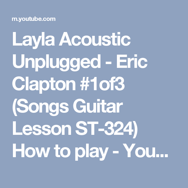 Layla Acoustic Unplugged - Eric Clapton #1of3 (Songs Guitar Lesson ...