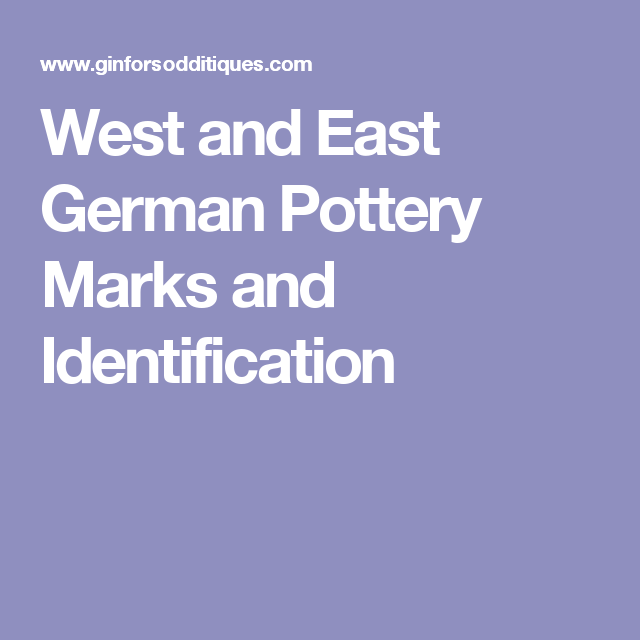 West And East German Pottery Marks And Identification German